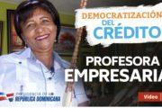 VIDEO: Profesora y empresaria. #DemocratizaciónCréditoRD