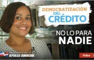 VIDEO: No lo para nadie. Democratización del crédito