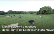 VIDEO: Danilo supervisa planta de lácteos en Hato Mayor