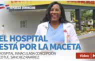 VIDEO: El hospital está por la maceta. Hospital Inmaculada Concepción. Cotuí, Sánchez Ramírez