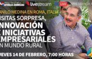 Danilo Medina hablará mañana en Roma sobre Visitas Sorpresa, innovación e iniciativas empresariales