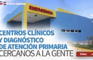 VIDEO: Centros Clínicos y Diagnósticos de Atención Primaria cercanos a la gente