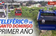 VIDEO: Teleférico de Santo Domingo: Primer año.